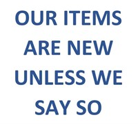 ALL ITEMS ARE NEW, UNLESS WE SAY SO